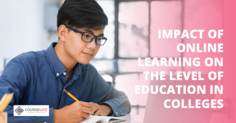 Impact of Online Learning on the Level of Education in Colleges