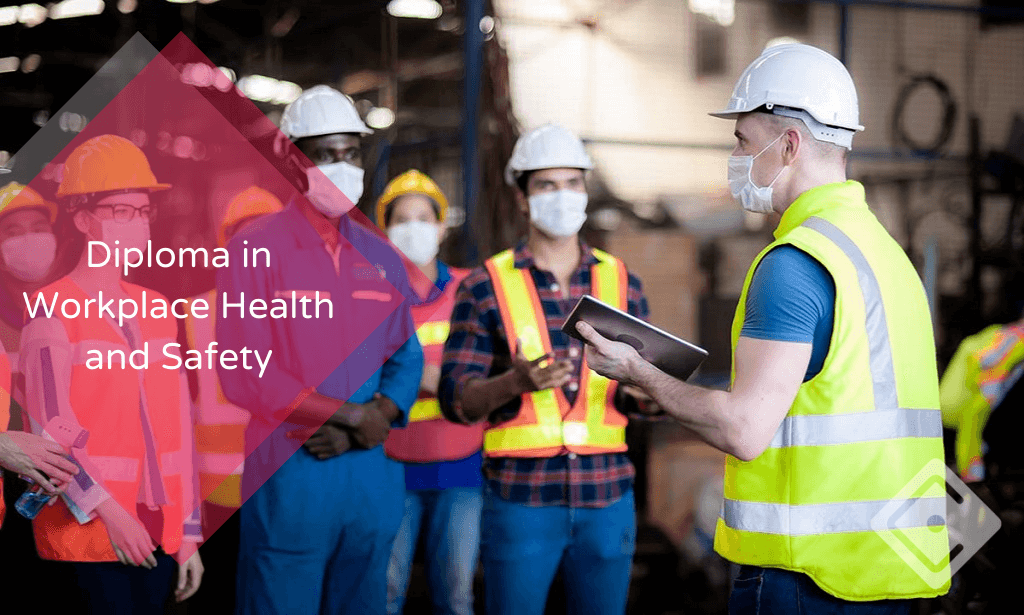 Diploma in Workplace Health and Safety